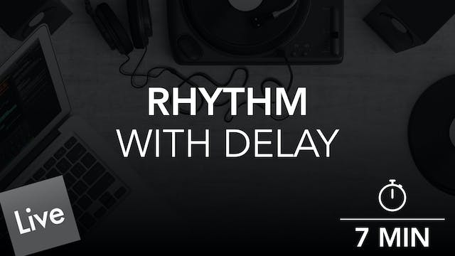 Rhythmic Arrangement with Delay in Li...