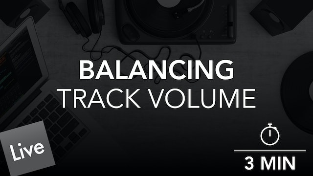Balancing Levels with Track Volume in Live 10