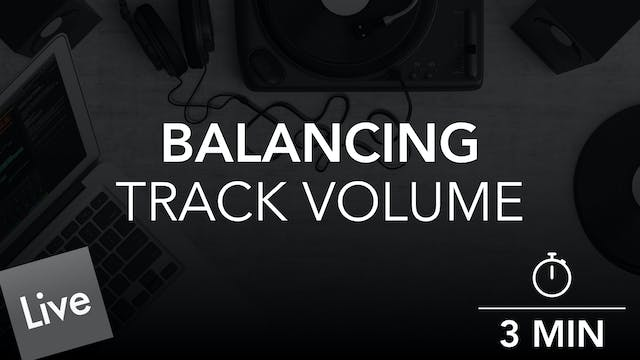 Balancing Levels with Track Volume in...