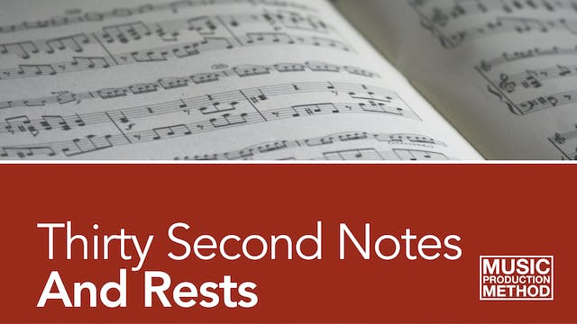 2-6. Thirty Second Notes and Rests