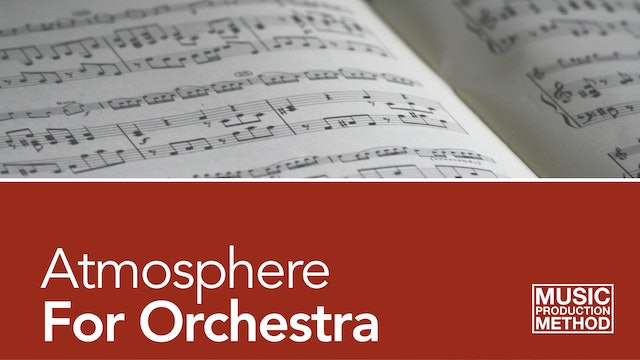 1-7. Adding Atmosphere To Your Orchestral Samples