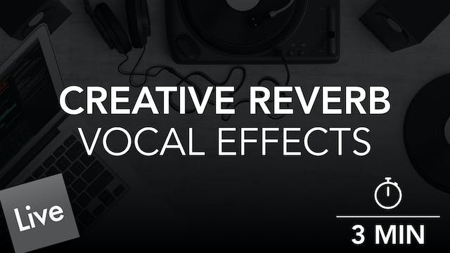 Creative Vocal Effects with Reverb Au...