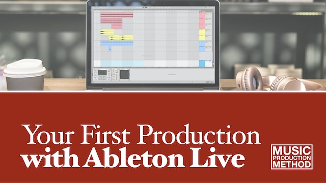 Your First Production with Ableton Live