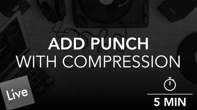 Add Punch with Glue Compressor
