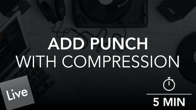 Add Punch with Glue Compressor