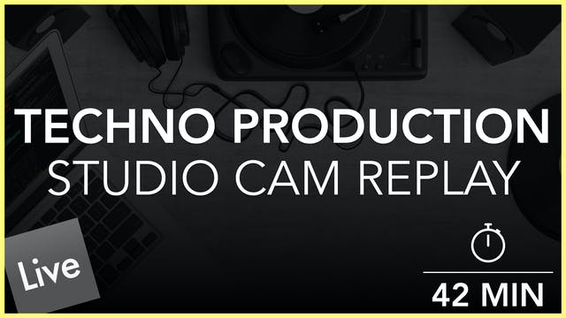 Techno I - Studio Cam Replay