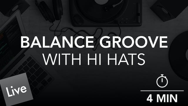 Balance The Groove With an Offbeat Hi...