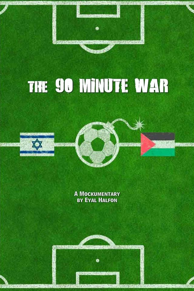 THE 90 MINUTE WAR