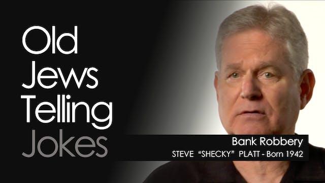 """OJTJ - Steve """"Shecky"""" Platt - Bank Ro..."""