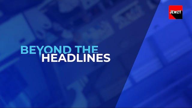 i24 NEWS: BEYOND THE HEADLINES – JULY...