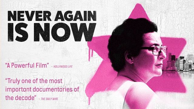 NEVER AGAIN IS NOW - Feature Documentary