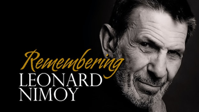 REMEMBERING LEONARD NIMOY - Feature Documentary