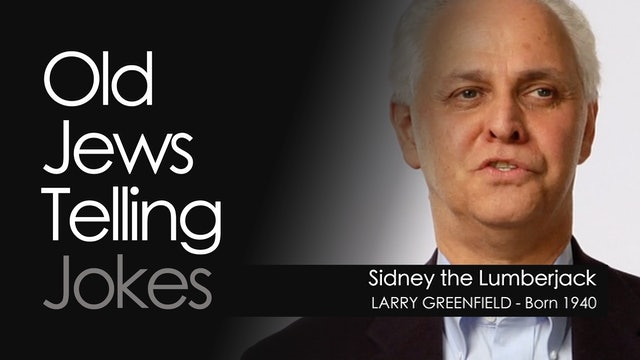 OJTJ - Larry Greenfield - Sidney the Lumberjack