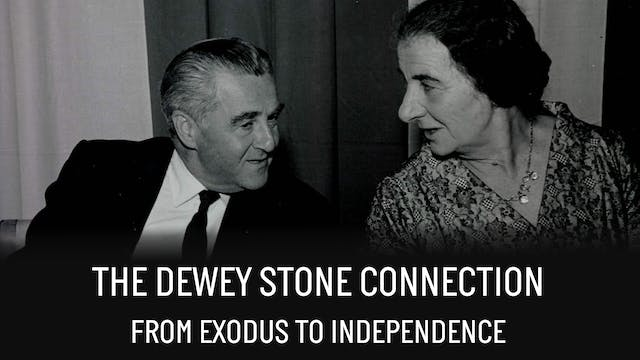 THE DEWEY STONE CONNECTION - FROM EXODUS TO INDEPENDENCE