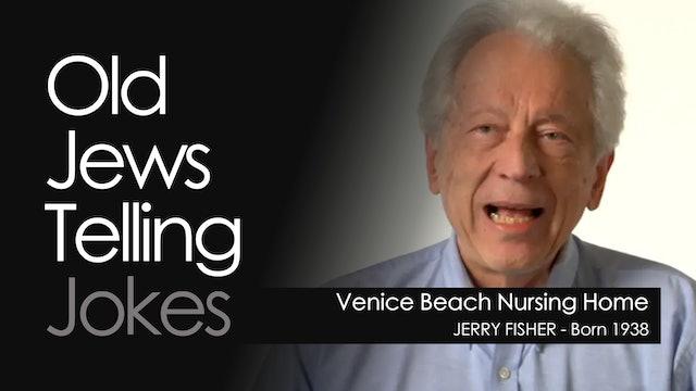 OJTJ - Jerry Fisher - Venice Beach Nursing Home