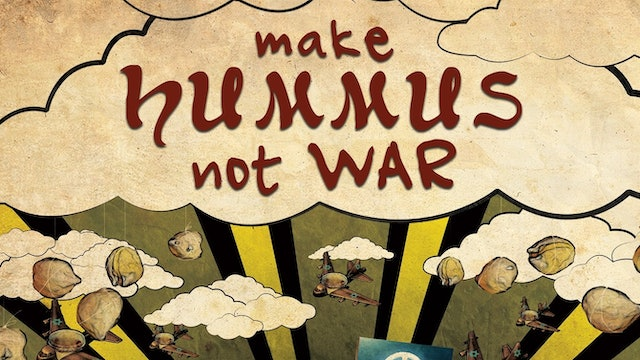 MAKE HUMMUS, NOT WAR