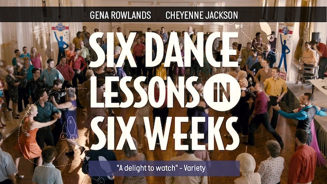 SIX DANCE LESSONS IN SIX WEEKS - Feature Film
