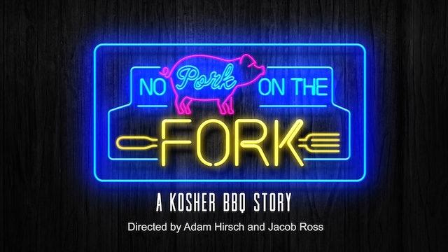 NO PORK ON THE FORK - A KOSHER BBQ STORY