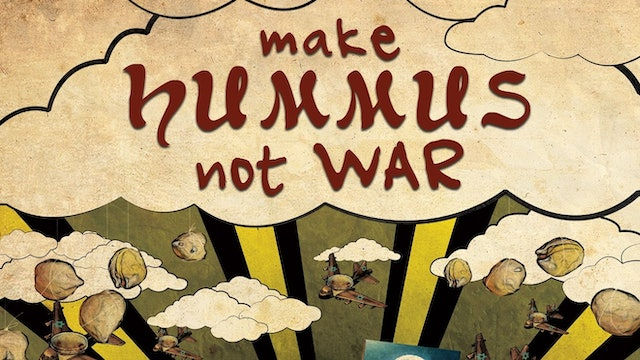MAKE HUMMUS, NOT WAR - Feature Doc