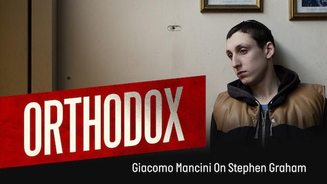 Orthodox - Giacomo Mancini On Stephen Graham