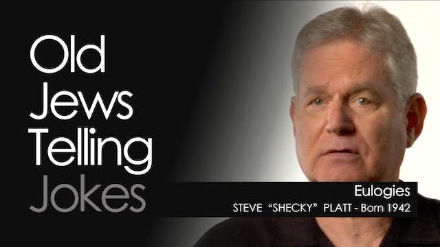 """OJTJ - Steve """"Shecky"""" Platt - Eulogies"""