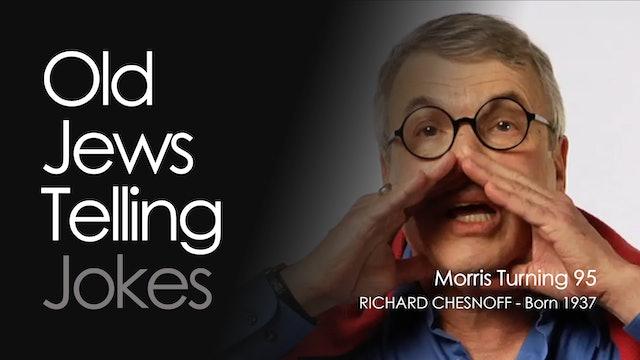 OJTJ - Richard Chesnoff - Morris Turning 95