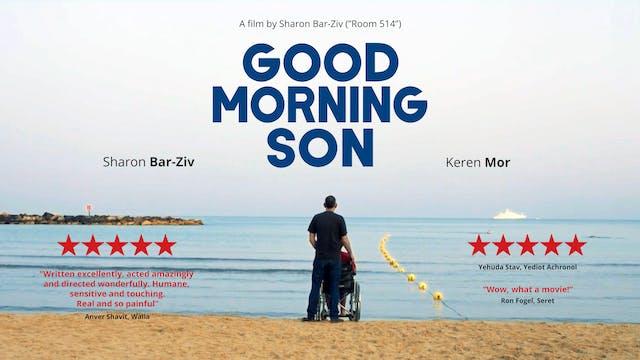 GOOD MORNING, SON