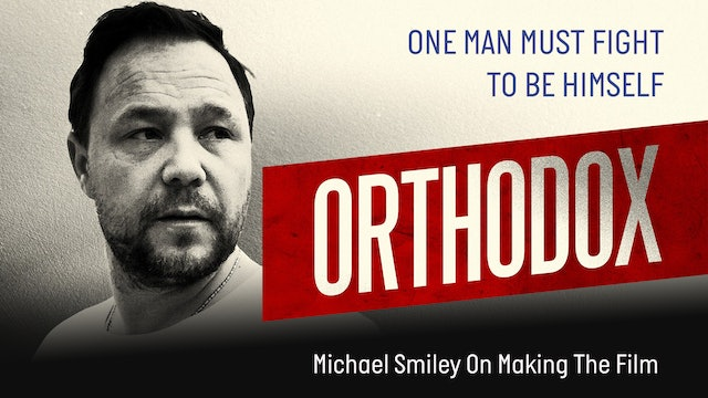 Orthodox - Michael Smiley On Making The Film