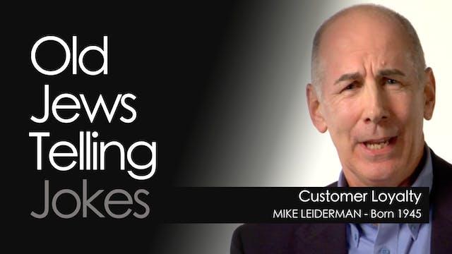OJTJ - Mike Leiderman - Customer Loyalty