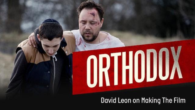 Orthodox - David Leon on Making The Film