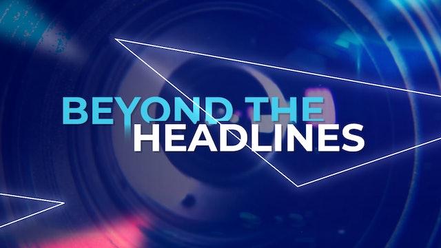 Tamar : BEYOND THE HEADLINES – MAY ep1 2021