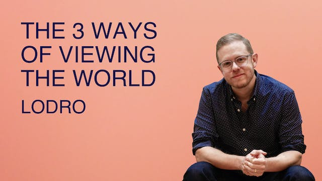 The 3 Ways of Viewing the World