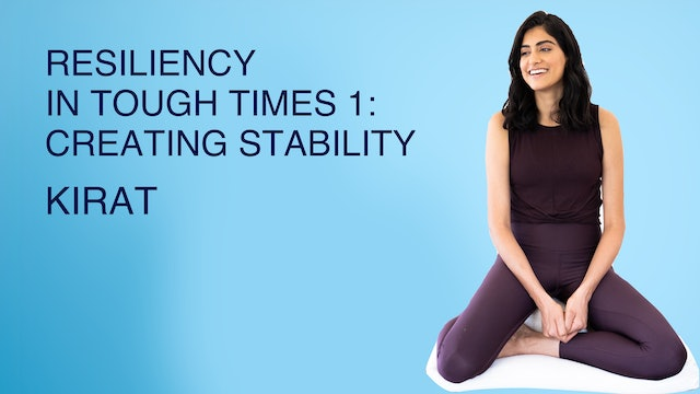 Resiliency in Tough Times 1: Creating Stability