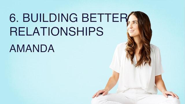 6. Building Better Relationships