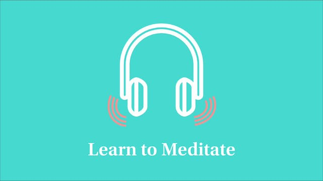 Learn to Meditate: Part 11