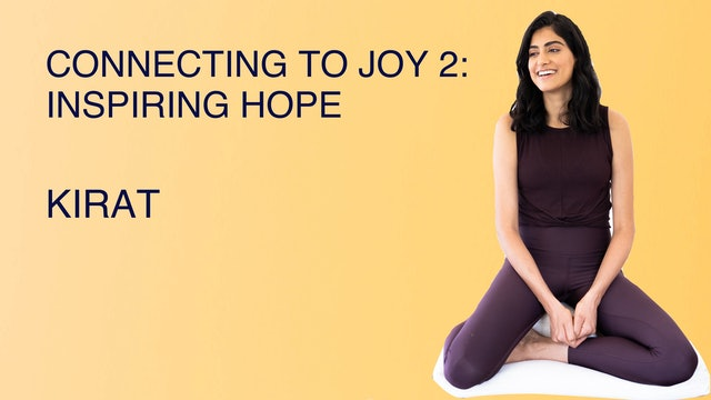 Connecting to Joy 2: Inspiring Hope Within Yourself and Others
