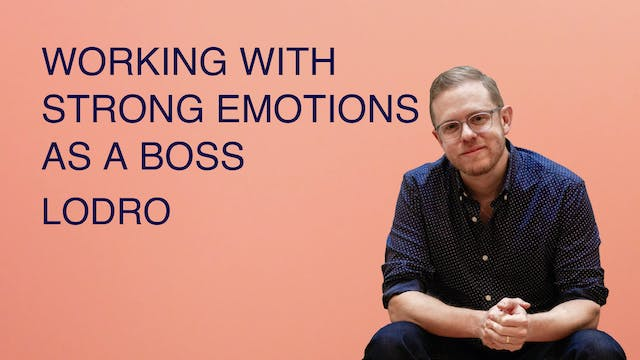 Working with Strong Emotions as a Boss