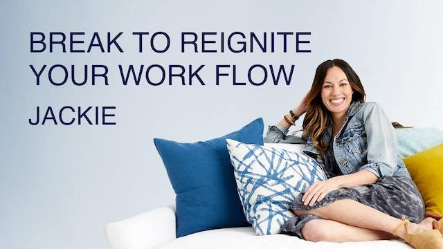 Break to Reignite Your Work Flow