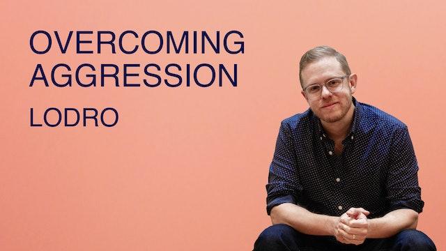 Overcoming Aggression