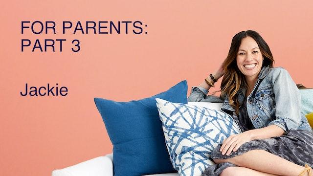 For Parents: Part 3
