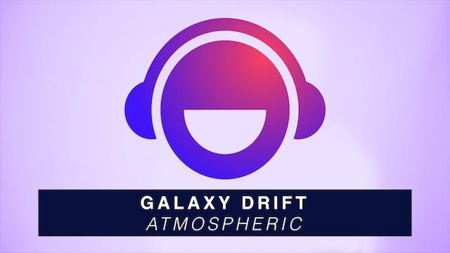 Galaxy Drift - Atmospheric