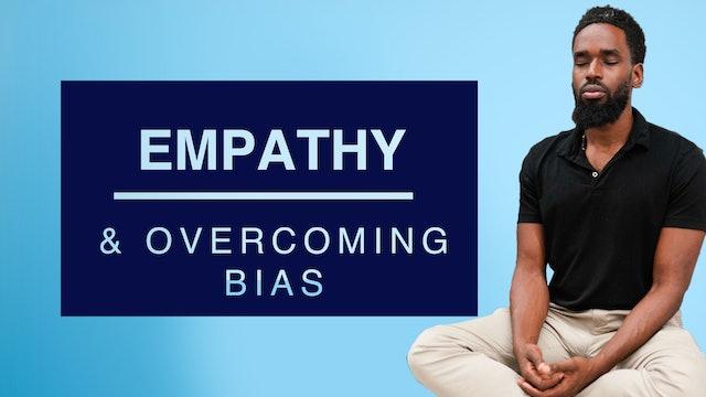 Empathy and Overcoming Bias