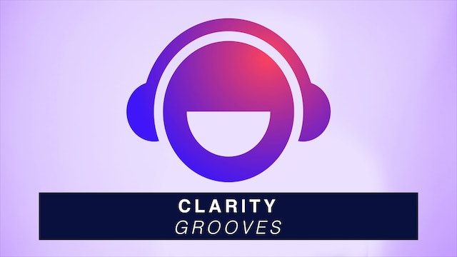 Clarity - Grooves