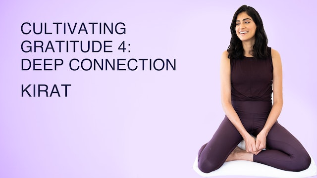 Cultivating Gratitude 4: Deep Connection