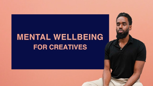 Mental Wellbeing for Creatives