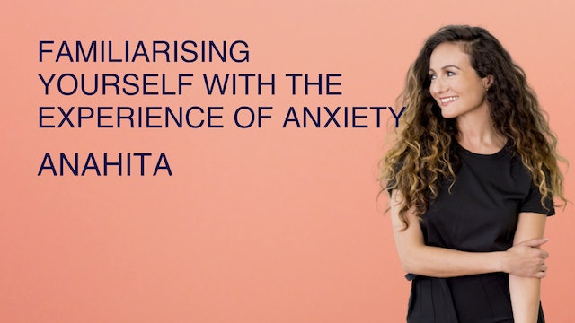 Familiarising Yourself With the Experience of Anxiety