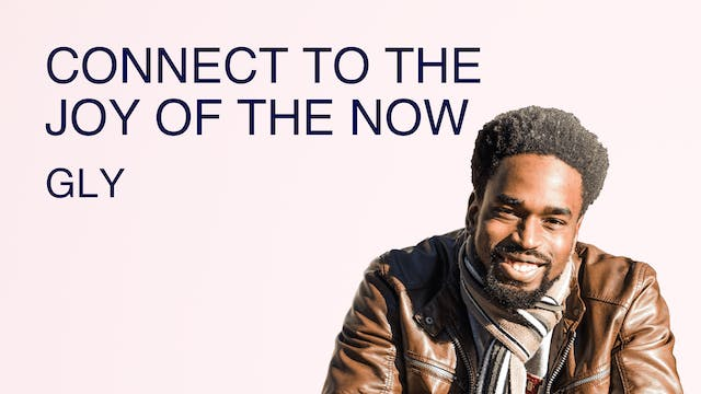 Connect to the Joy of the Now