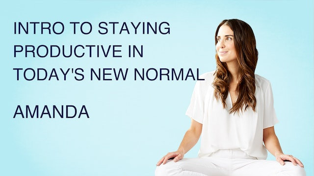 Intro to Staying Productive in Today's New Normal