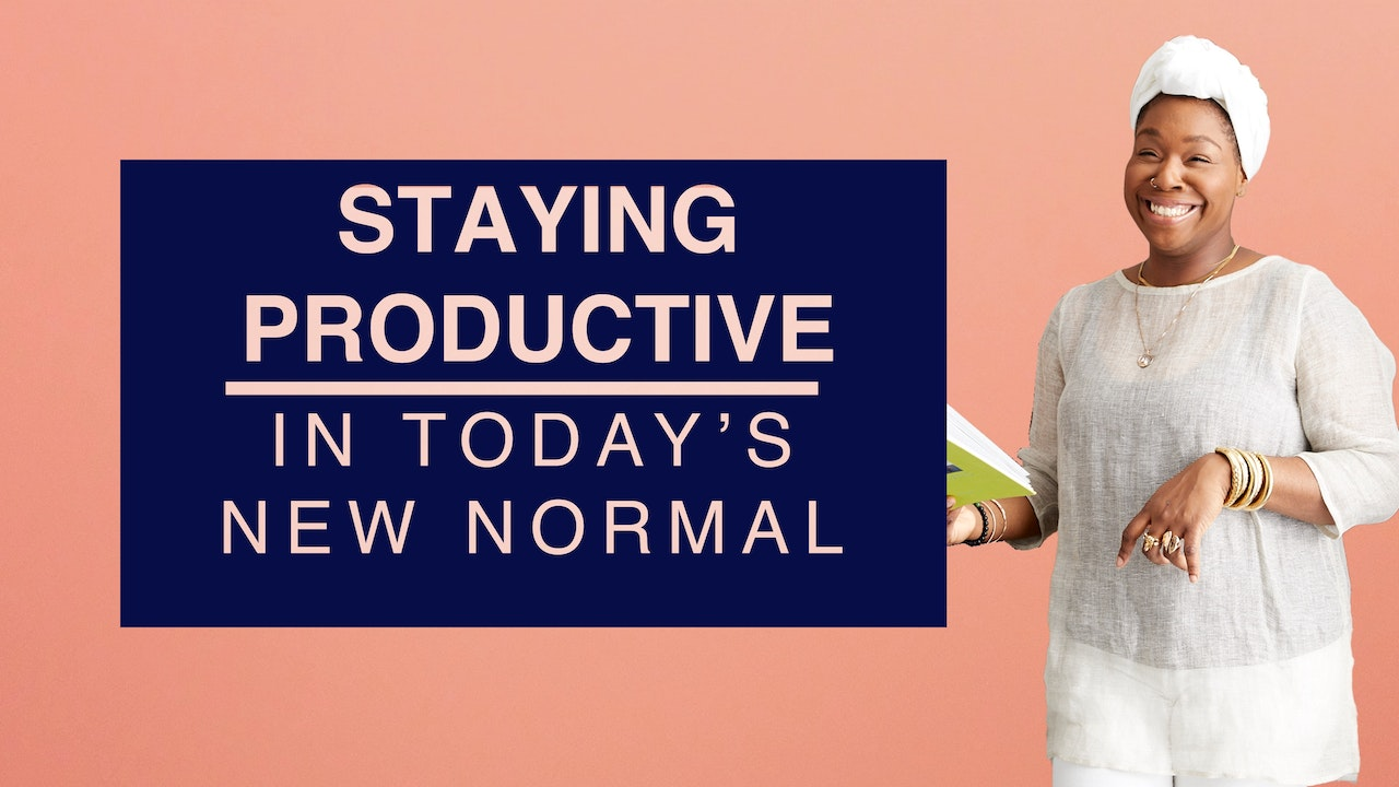 Staying Productive in Today's New Normal
