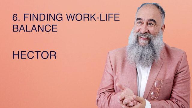 6. Finding Work-Life Balance